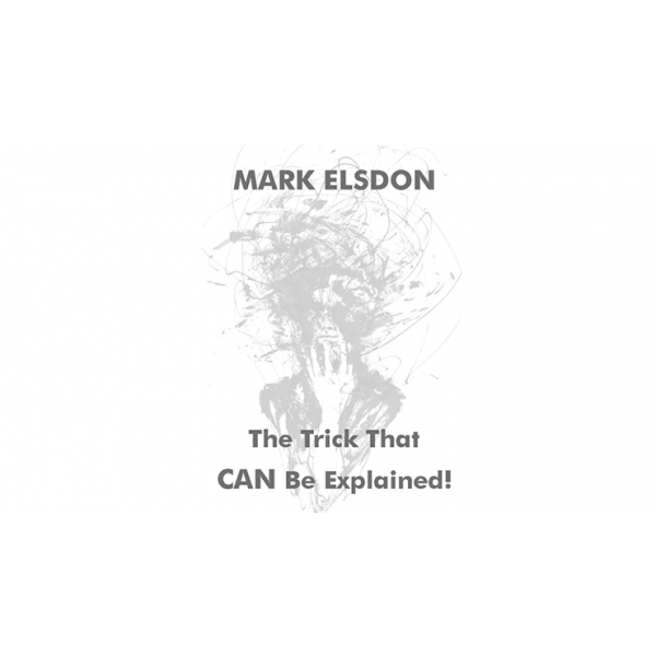 The Trick that CAN be explained von Mark Elsdon